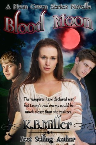 Blood Moon (The Moon Coven Series)  by  K.B. Miller