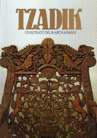 Tzadik. Un Retrato del Rabí Najmán  by  Nachman of Breslov