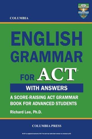 Columbia English Grammar for ACT Richard  Lee