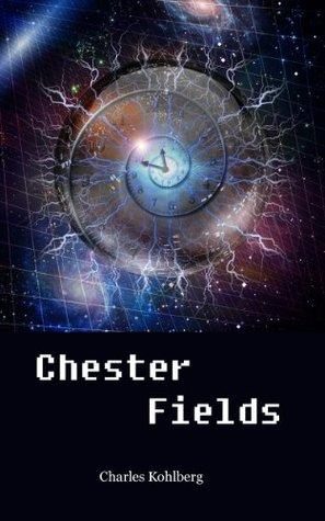 Chester Fields  by  Charles Kohlberg