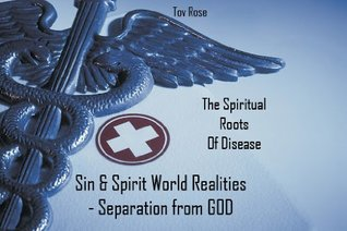Sin & Spirit World Realities - Separation from GOD  by  Tov Rose