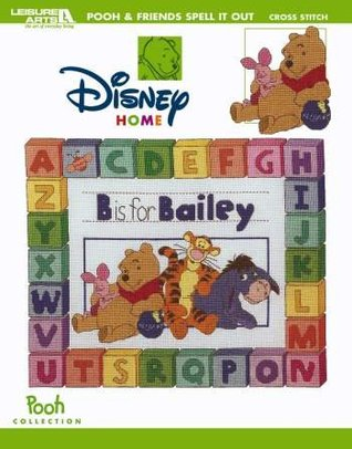 Pooh & Friends Spell It Out (Leisure Arts #3708) Sherrie Stepp-Aweau