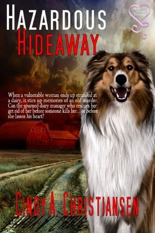 Hazardous Hideaway (Romantic Suspense Novel) Cindy A. Christiansen