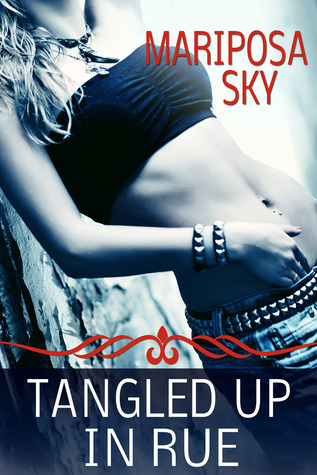 Tangled Up In Rue  by  Mariposa Sky