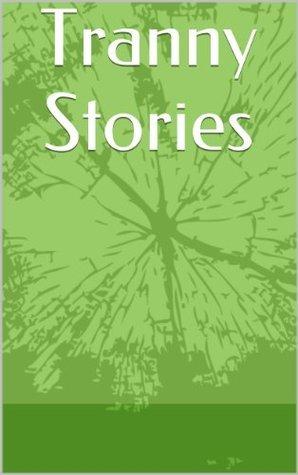 Tranny Stories  by  Thomas Scott