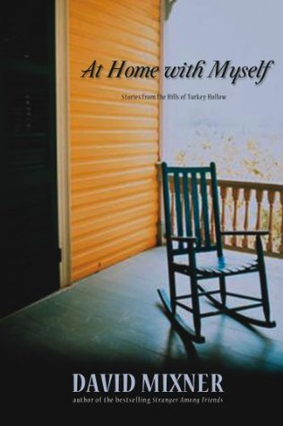 At Home With Myself: Stories From the Hills of Turkey Hollow David Mixner
