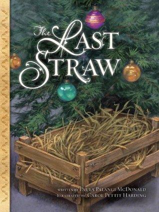 The Last Straw Paula Palangi McDonald