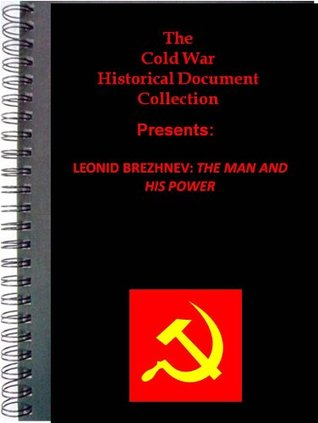 LEONID BREZHNEV THE MAN AND HIS POWER  by  Intelligence Services