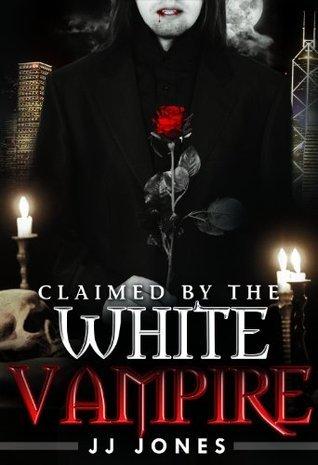 Claimed By The White Vampire (The White Vampire #4)  by  J.J. Jones