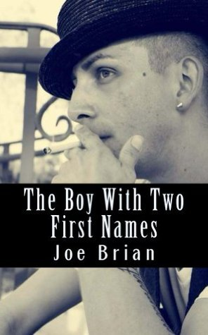 The Boy With Two First Names Joe Brian