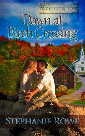 Dawn at Birch Crossing (Book 1)  by  Stephanie Rowe