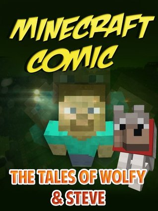 The Tales of Wolfy & Steve: A Minecraft Comic Minecraft Books