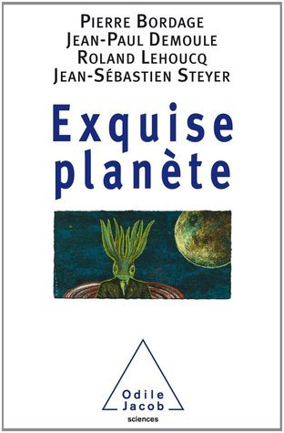 Exquise Planète  by  Pierre Bordage