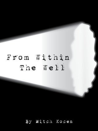 From Within the Well Mitch Kocen