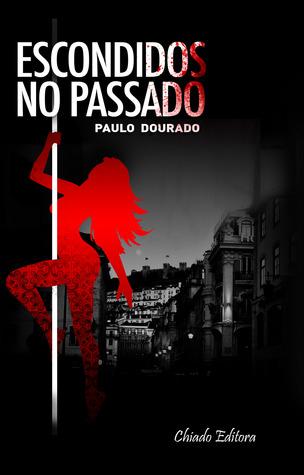 Escondidos no passado Paulo Dourado