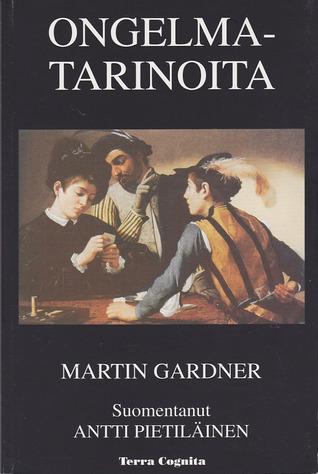 Ongelmatarinoita  by  Martin Gardner