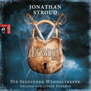 Die Seufzende Wendeltreppe (Lockwood & Co., #1) Jonathan Stroud