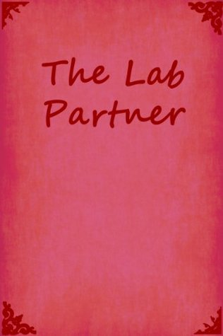 The Lab Partner  by  Tameka Weller