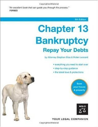 Chapter 13 Bankruptcy : Repay Your Debts (11th Edition)  by  Stephen Elias
