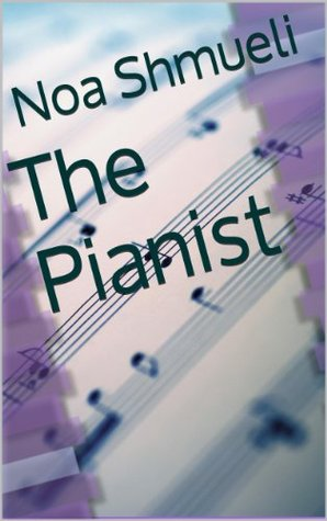 The Pianist  by  Noa Shmueli