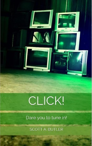 Click! (Spinetingle Diaries #1)  by  Scott A. Butler