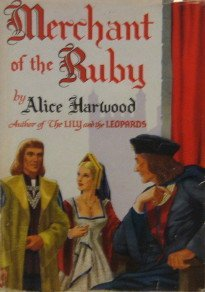 Merchant of the ruby  by  Alice Harwood