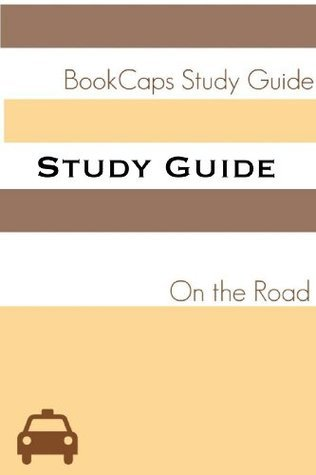 Study Guide: On the Road (A BookCaps Study Guide)  by  BookCaps