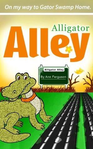 Alligator Alley  by  Ann Ferguson