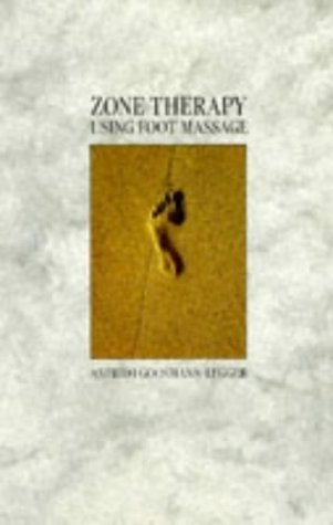 Zone Therapy: Using Foot Massage  by  Astrid I. Goosmann-Legger
