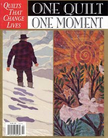 One Quilt, One Moment - Quilts That Change Lives Alissa Norton