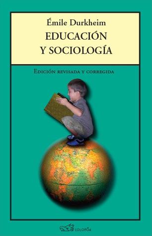 Educación y sociología  by  Émile Durkheim