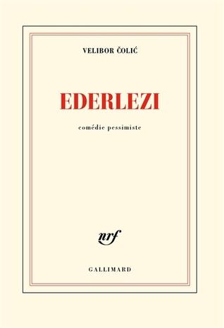 Ederlezi. Comédie pessimiste  by  Velibor Čolić