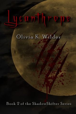 Lycanthrope (Book 2 of the ShadowShifter series)  by  Olivia K. Wilder