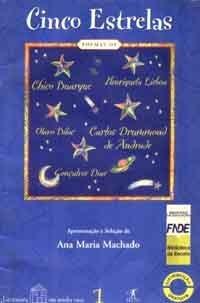 Cinco Estrelas Henriqueta Lisboa, Chico Buarque, Olavo Bilac, Carlos Drummond de Andrade, Gonçalves Dias