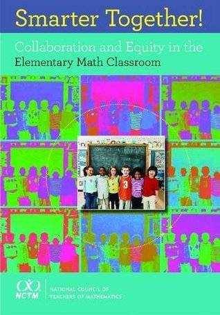 Smarter Together! Collaboration and Equity in Elementary Mathematics  by  Helen Featherstone