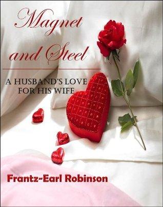 Magnet and Steel Frantz-Earl Robinson
