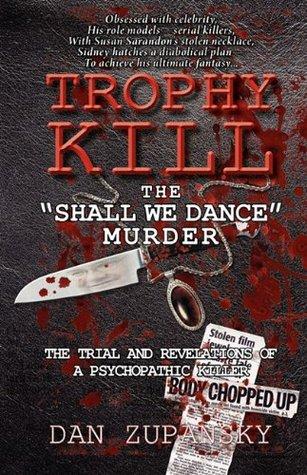 Trophy Kill: The Shall We Dance Murder Dan Zupansky
