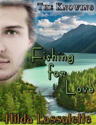 FISHING for LOVE (The Knowing) Hilda Lassalette