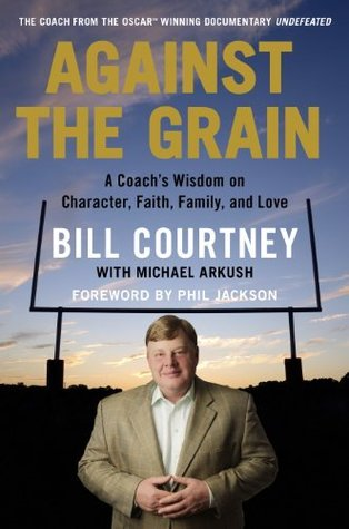Against the Grain  by  Bill Courtney