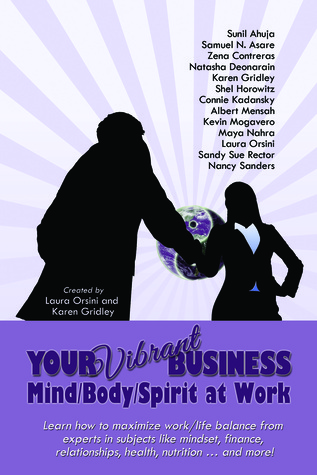 Your Vibrant Business: Mind/Body/Spirit at Work  by  Laura Orsini