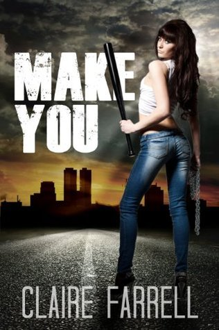 Make You  by  Claire Farrell
