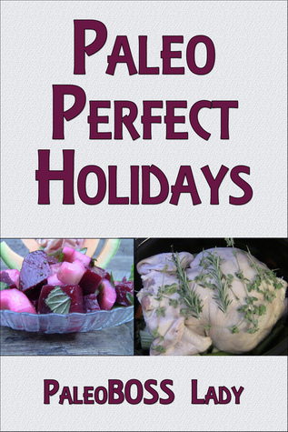 Paleo Perfect Holidays PaleoBOSS Lady