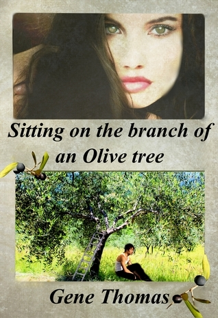 Sitting on the Branch of an Olive Tree Gene Thomas