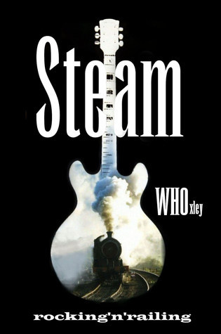 Steam: a rocknrail tale  by  W H Oxley