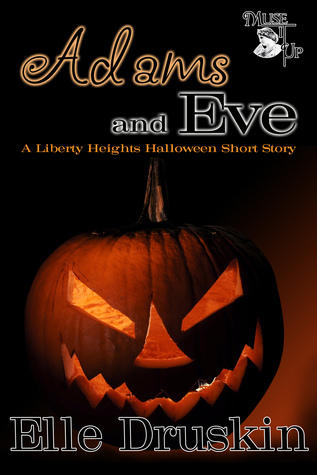 Adams and Eve: A Liberty Heights Halloween Short Story  by  Elle Druskin