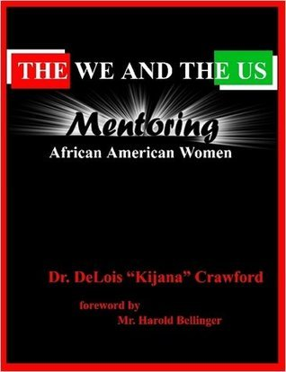 The We And The Us: Mentoring African American Women  by  Delois Crawford