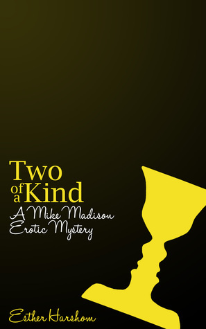 Two of a Kind  by  Esther Harshom
