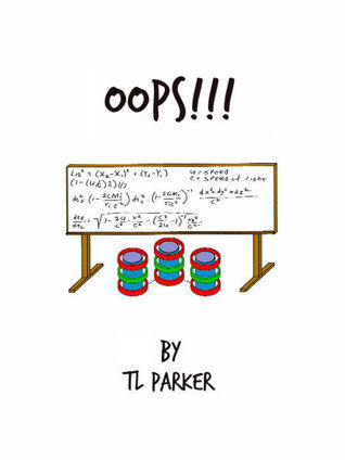 Oops!!!  by  T.L.  Parker