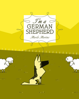 Im A German Shepherd  by  Murilo Martins