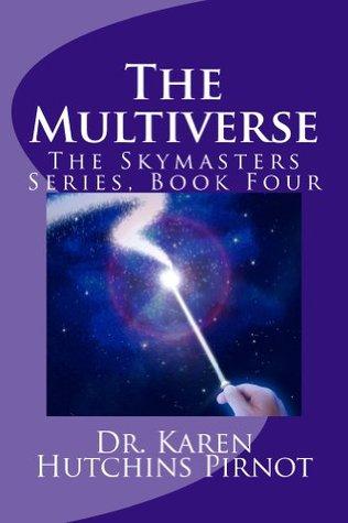 The Multiverse  by  Karen Hutchins Pirnot